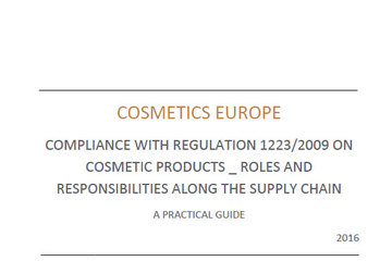Compliance with regulation 1223/2009 on cosmetic products roles responsibilities along the supply chain, a practical guide